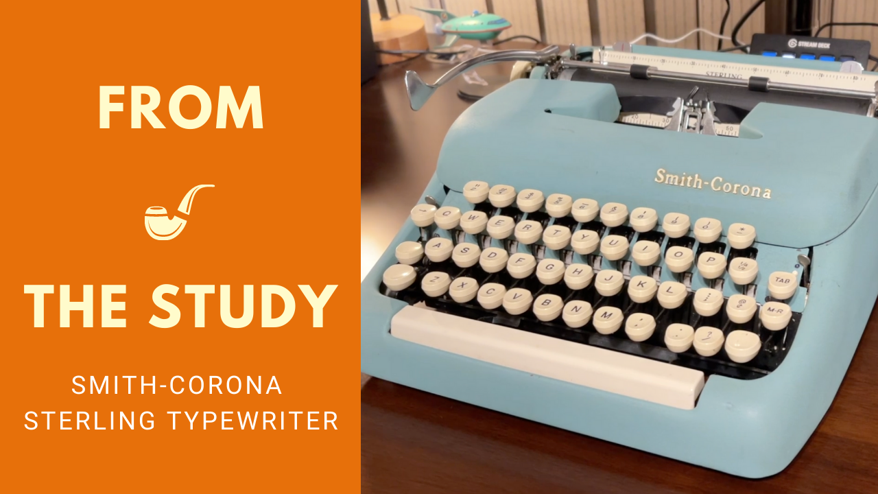 From the Study Episode 1: Smith-Corona Sterling Typewriter
